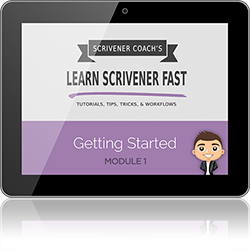 www.learn-scrivener-fast.com Scrivener Training & Coaching Course - Module 1 - Getting Started