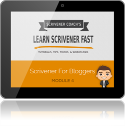 www.learn-scrivener-fast.com Scrivener Training & Coaching Course - Module 4 - Scrivener For Bloggers